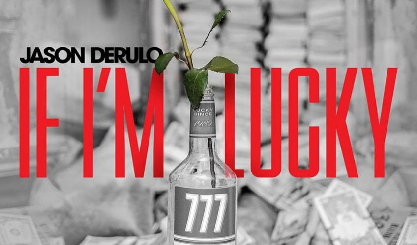Jason Derulo – If I'm Lucky
