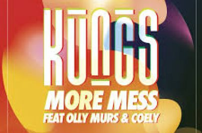 KUNGS – More Mess (#47)