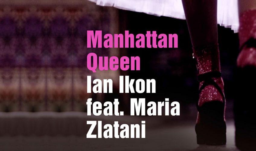 """Ο Ian Ikon παρουσιάζει το νέο single με τίτλο """"Manhattan Queen"""""""
