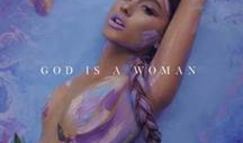H ARIANA GRANDE κυκλοφορεί το «God Is A Woman»