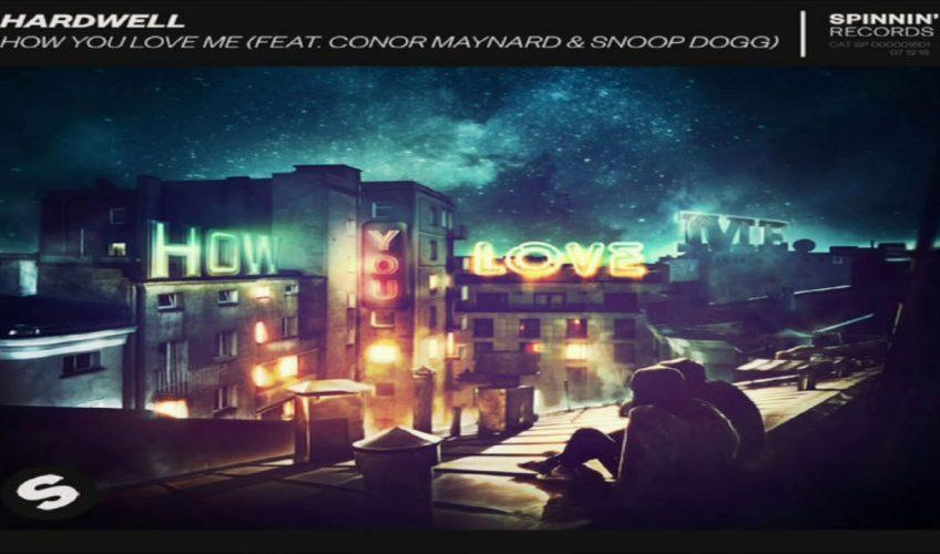 Νέο single: Hardwell (feat. Conor Maynard & Snoop Dogg) – How You Love Me