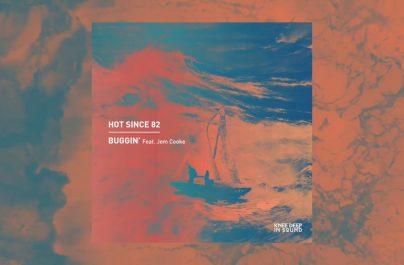 HOT SINCE 82 Feat JEM COOKE – Buggin (Week #50)
