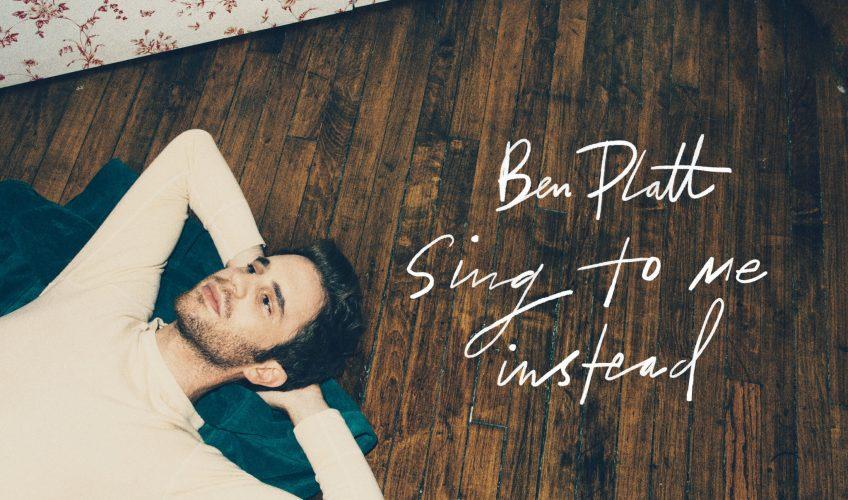 Ο Ben Platt κυκλοφορεί τον πρώτο του solo δίσκο (Sing To Me Instead) στο τέλος Μαρτίου.