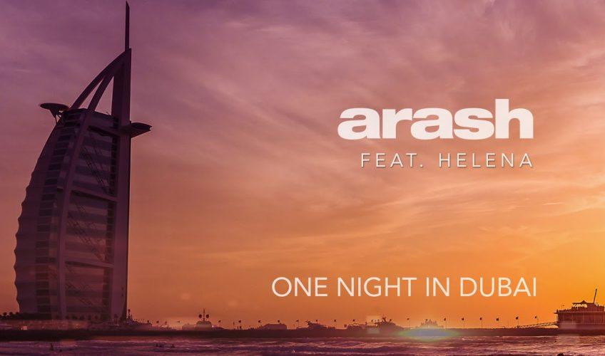 """Ο ARASH o πολυπλατινένιος καλλιτέχνης συνεργάζεται και πάλι με την Helena στο νέο του single με τίτλο """"One Night In Dubai""""."""