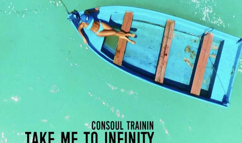 """Η παγκόσμια επιτυχία """"Take Me To Infinity"""" από τον καλλιτέχνη CONSOUL TRAININ κυκλοφορεί σε νέo Remix!"""
