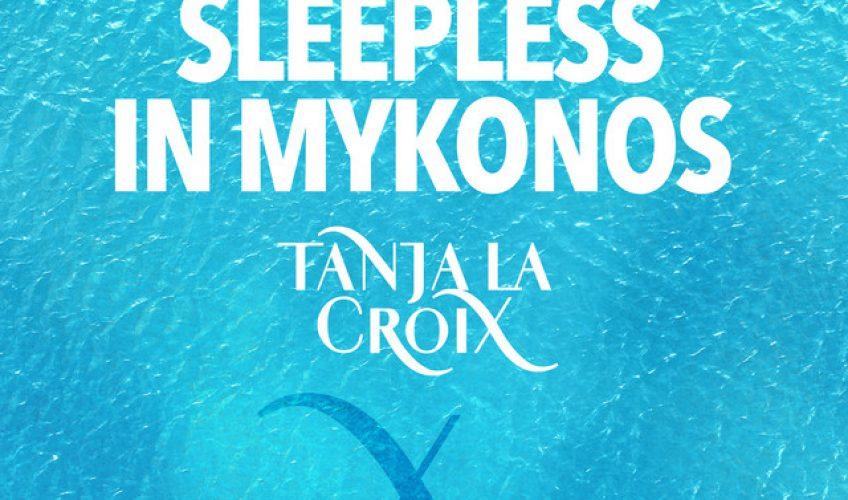"""H διεθνής DJ και παραγωγός Tanja La Croix μας παρουσιάζει το καινούριο single """"Sleepless in Mykonos""""."""