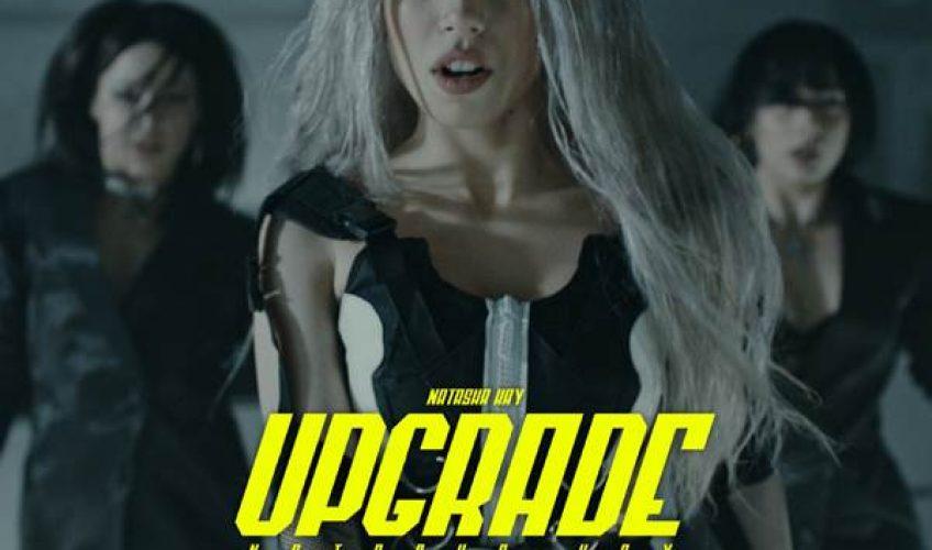 """Η Natasha Kay κάνει… """"Upgrade» και δίνει το πιο δυναμικό σύνθημα, με το νέο της hit single, που κυκλοφορεί, μαζί με ένα εντυπωσιακό music video."""
