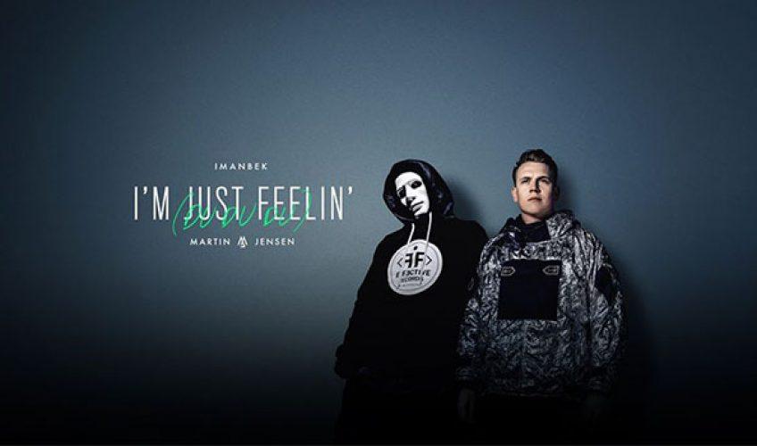 """Οι δύο κόσμοι αυτών των καλλιτεχνών συναντήθηκαν και ο Imanbek με τον Martin Jensen ενώνονται για το ακαταμάχητο """"I'm Just Feelin' (Du Du Du)""""."""