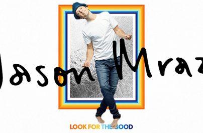 Νέο single για τον Jason Mraz, από το 7ο album του, που έχει τον ίδιο τίτλο:  Look For The Good .