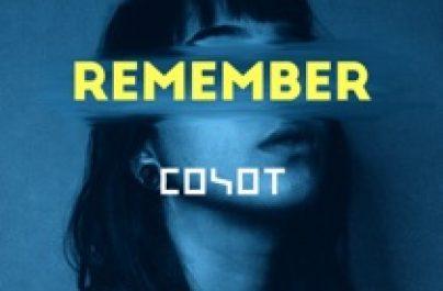 COYOT – Remember  (Week #29)