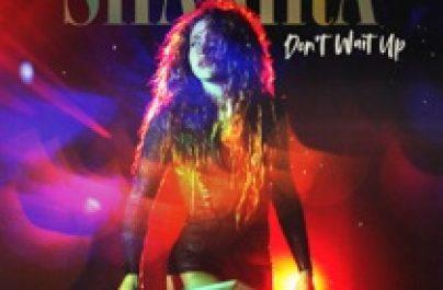 SHAKIRA – Don't Wait Up (Week #30)